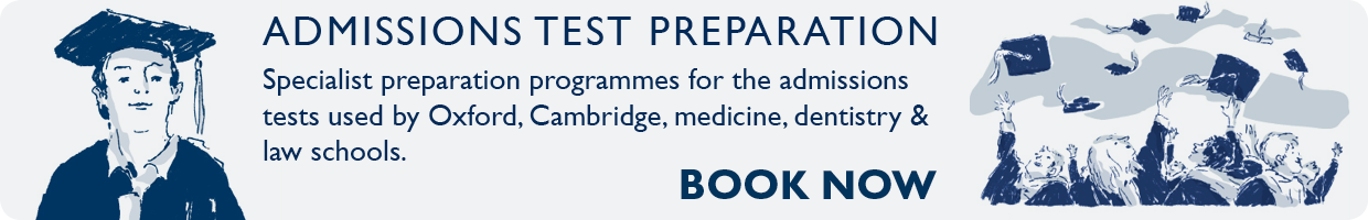admissions test preparation: Specialist preparation programmes for the admissions tests used  by Oxford, Cambridge, medicine, dentistry & law schools